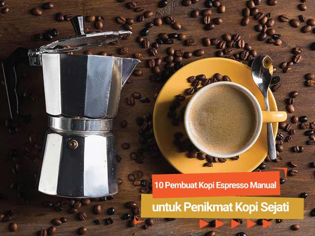 10 Alat Pembuat Kopi Espresso Manual untuk Penikmat Kopi Sejati
