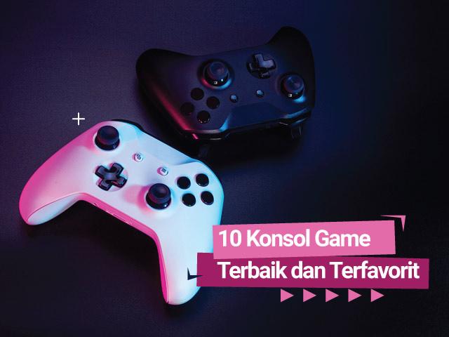 10 Konsol Game Terbaik dan Terfavorit