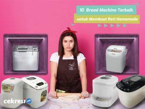 10 Rekomendasi Bread Machine Terbaik untuk Membuat Roti Homemade