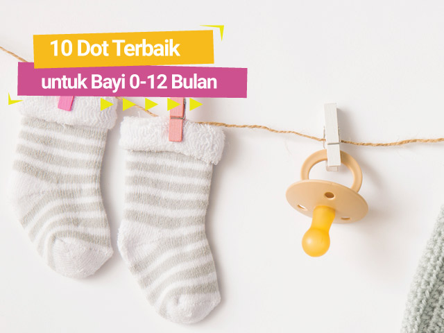 10 Rekomendasi Dot Terbaik untuk Bayi 0-12 Bulan