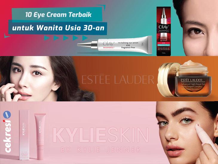 10 Rekomendasi Eye Cream Terbaik untuk Wanita Usia 30-an