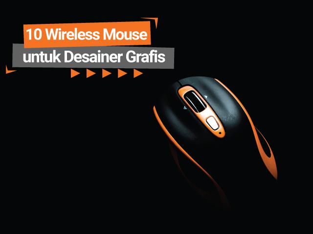 10 Rekomendasi Wireless Mouse untuk Desainer Grafis