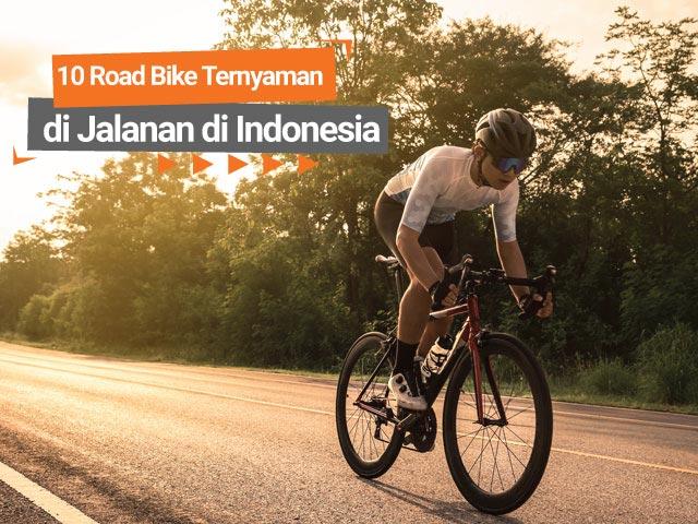 10 Road Bike Paling Nyaman untuk Jalanan di Indonesia