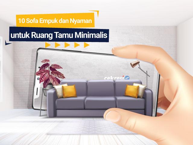 10 Sofa Empuk dan Nyaman untuk Ruang Tamu Minimalis
