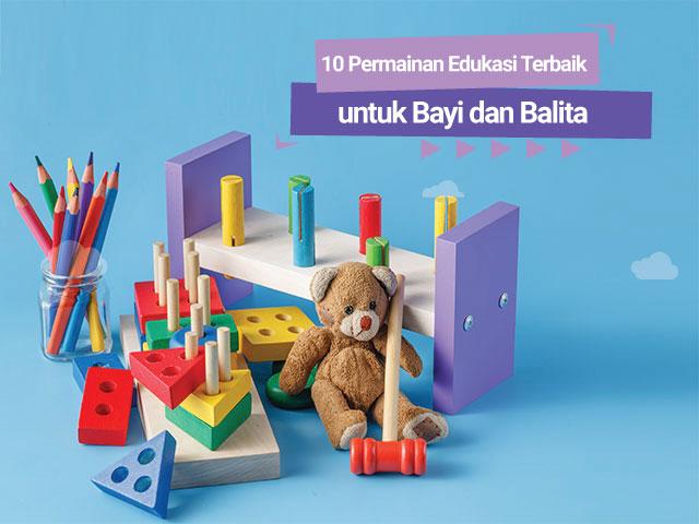 10 Permainan Edukasi Terbaik untuk Bayi dan Balita
