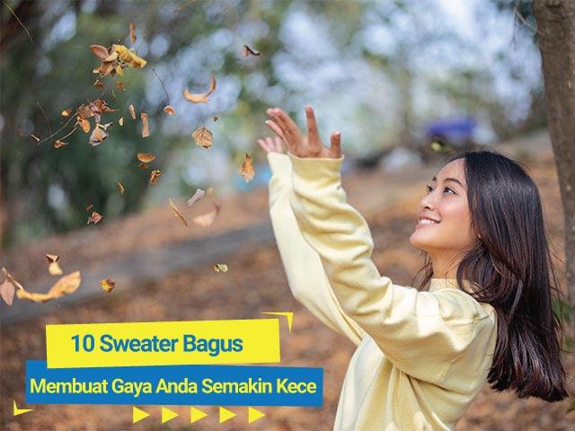 10 Sweater Bagus yang Membuat Gaya Anda Semakin Kece