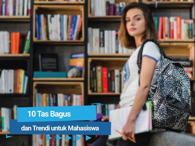 10 Tas Bagus dan Trendi untuk Mahasiswa