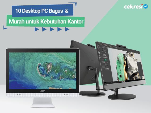 10 Desktop PC Bagus dan Murah untuk Kebutuhan Kantor