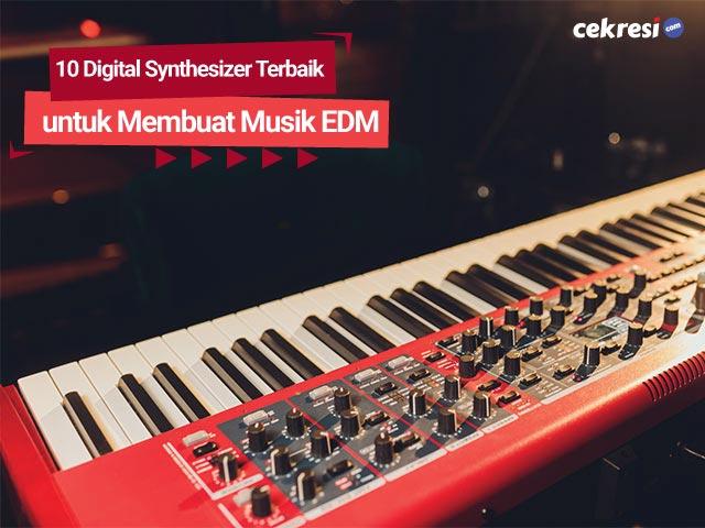 10 Digital Synthesizer Terbaikuntuk Membuat Musik EDM