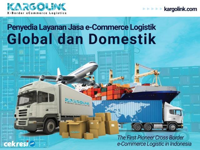 Kargolink Penyedia Layanan Jasa Ecommerce Logistik Global dan Domestik