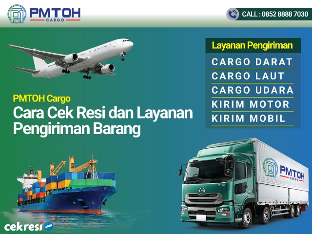 PMTOH Cargo Cara Cek Resi dan Layanan Pengiriman Barang