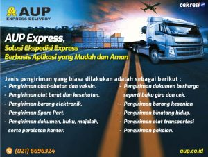 AUP Express, Solusi Ekspedisi Express Berbasis Aplikasi yang Mudah dan Aman