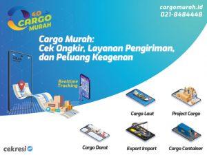 Cargo Murah: Cek Resi, Profil, dan Layanan Pengiriman