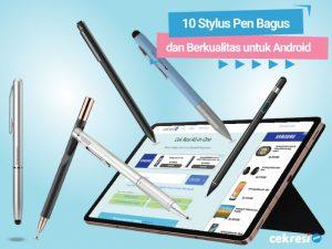 10 Stylus Pen Bagus dan Berkualitas untuk Android