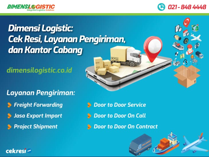 Dimensi Logistic: Cek Resi, Layanan Pengiriman, dan Kantor Cabang