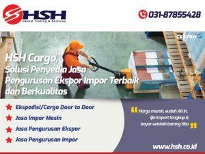 HSH Cargo, Solusi Penyedia Jasa Pengurusan Ekspor Impor Terbaik dan Berkualitas