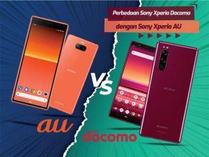 Mengenal Lebih Jauh Perbedaan Sony Xperia Docomo dengan Sony Xperia AU