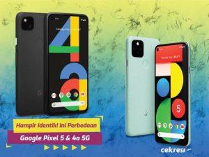 Hampir Identik! Ini Perbedaan Google Pixel 5 dan Google Pixel 4a 5G