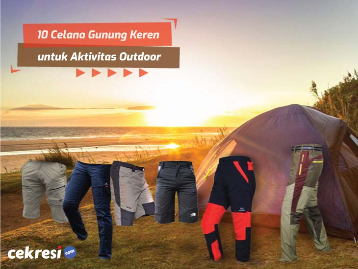 10 Celana Gunung Keren untuk Kenyamanan Aktivitas Outdoor