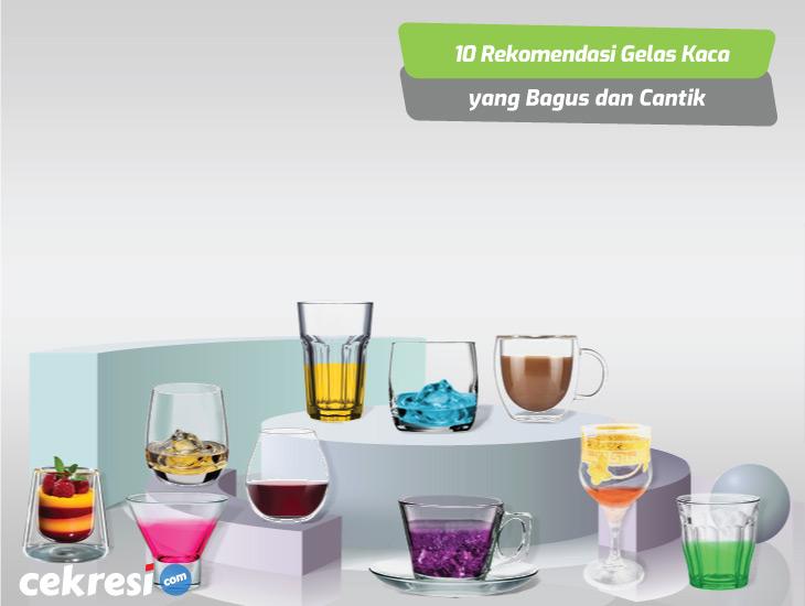 10 Rekomendasi Gelas Kaca yang Bagus dan Cantik