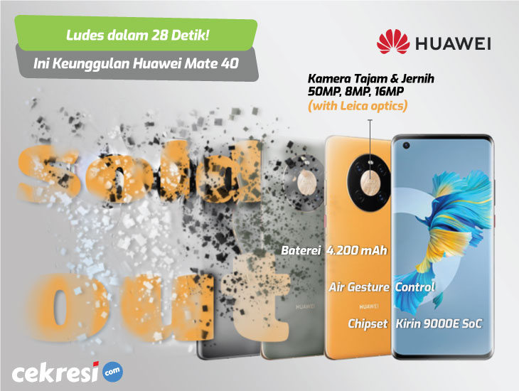 Ludes dalam 28 Detik! Ini Spesifikasi dan Keunggulan Huawei Mate 40