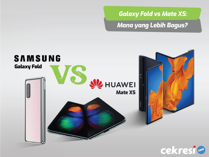 Samsung Galaxy Fold vs Huawei Mate XS: Mana yang Lebih Bagus?