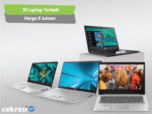 10 Rekomendasi Laptop Terbaik Harga 5 Jutaan