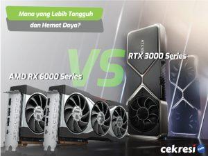 AMD-RX-6000-Series-vs-Nvidia-RTX-3000-Series-Mana-yang-Lebih-Tangguh-dan-Hemat-Day?