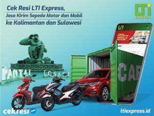 Cek Resi LTI Express, Jasa Kirim Sepeda Motor dan Mobil ke Kalimantan dan Sulawesi