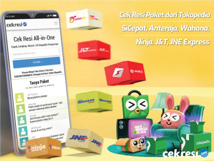 Cek Resi Paket dari Tokopedia SiCepat, Anteraja, Wahana, Ninja, J&T, JNE Express