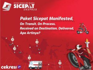 Paket Sicepat Manifested, On Transit, On Process, Received on Destination, Delivered, Apa Artinya?