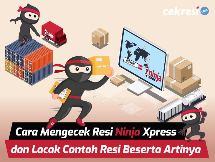 Cara Mengecek Resi Ninja Xpress dan Lacak Contoh Resi Beserta Artinya
