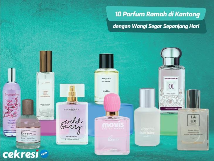 10 Rekomendasi Parfum Ramah di Kantong dengan Wangi Segar Sepanjang Hari