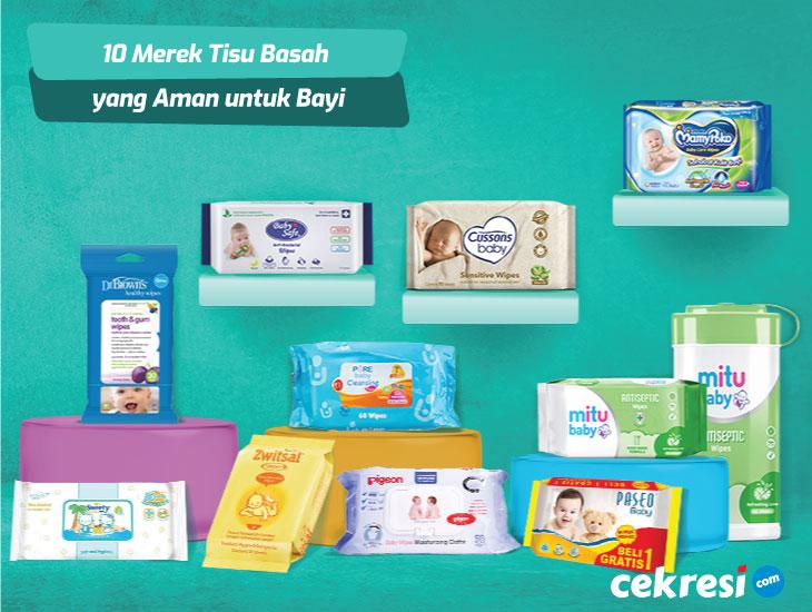 10 Rekomendasi Merek Tisu Basah yang Aman untuk Bayi