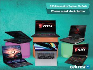 8 Rekomendasi Laptop Terbaik Khusus untuk Anak Sultan