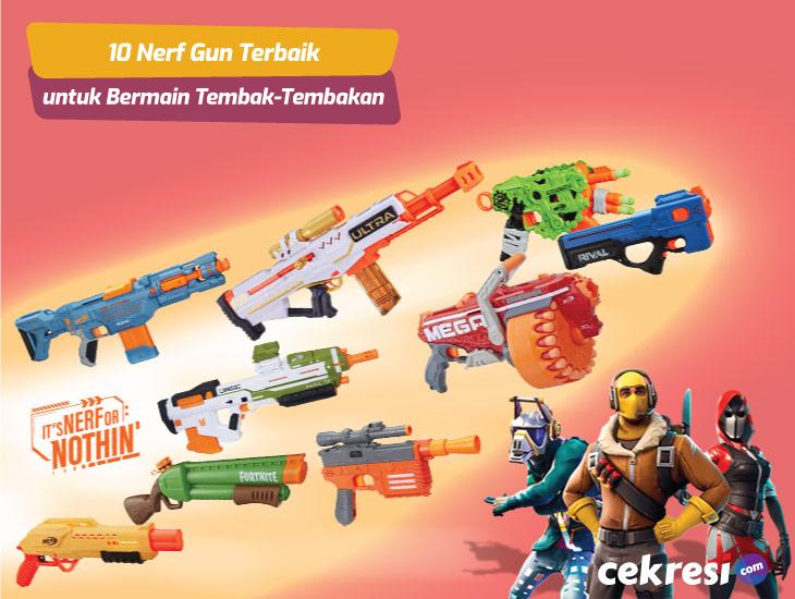 10 Nerf Gun Terbaik untuk Bermain Tembak-Tembakan Lebih Asyik dan Menyenangkan