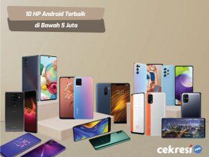 10 Rekomendasi HP Android Terbaik di Bawah 5 Juta