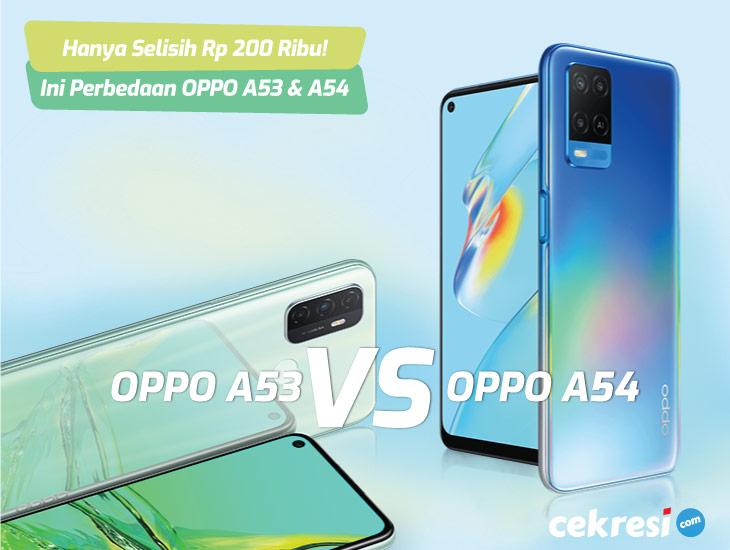 Hanya Selisih Rp 200 Ribu! Ini Perbedaan Spesifikasi OPPO A53 dan OPPO A54