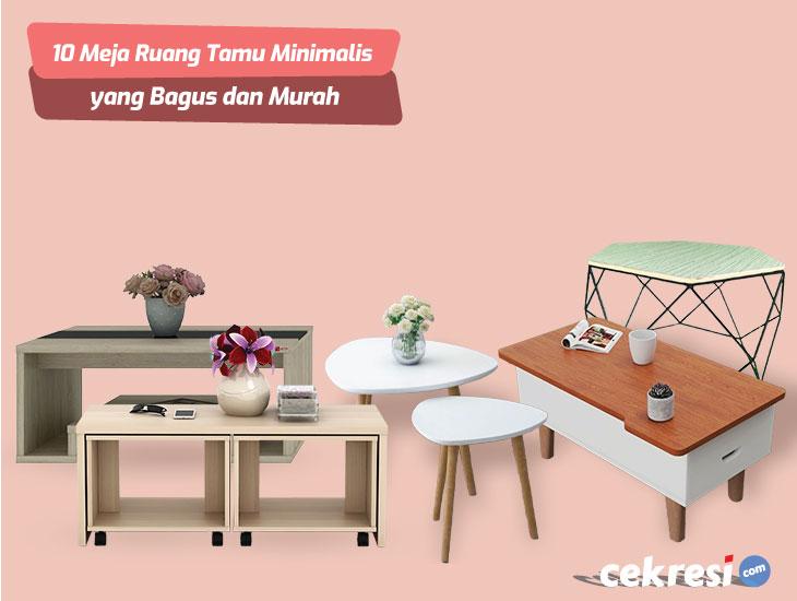 10 Rekomendasi Meja Ruang Tamu Minimalis yang Bagus dan Murah